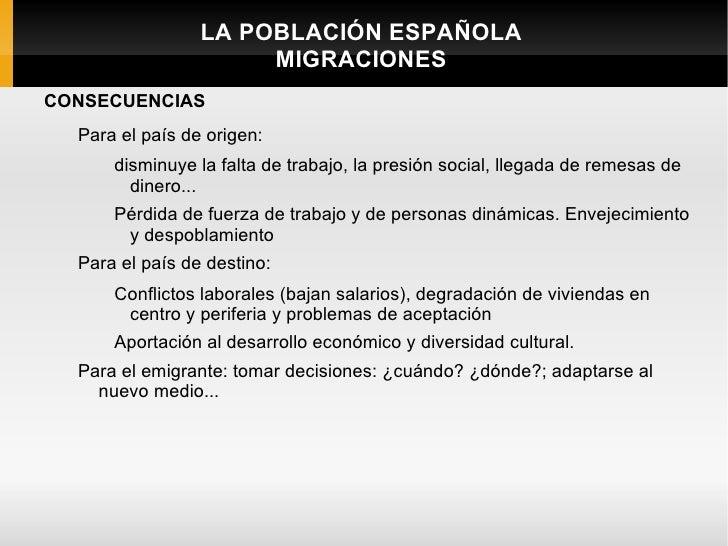 LA POBLACIÓN ESPAÑOLA                      MIGRACIONESCONSECUENCIAS  Para el país de origen:      disminuye la falta de tr...