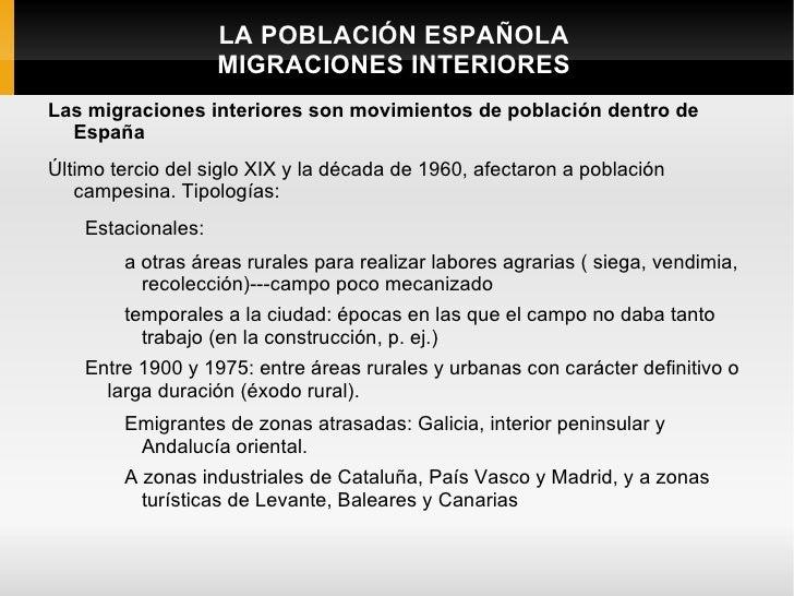 LA POBLACIÓN ESPAÑOLA                    MIGRACIONES INTERIORESLas migraciones interiores son movimientos de población den...