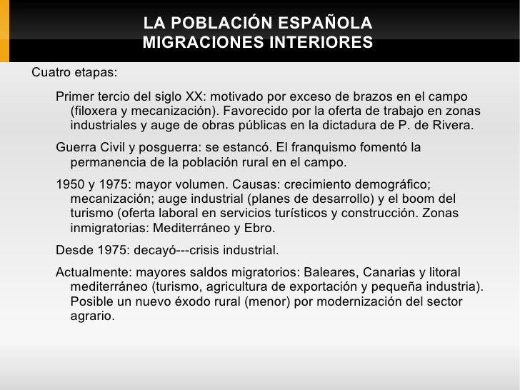 LA POBLACIÓN ESPAÑOLA                  MIGRACIONES INTERIORESCuatro etapas:   Primer tercio del siglo XX: motivado por exc...