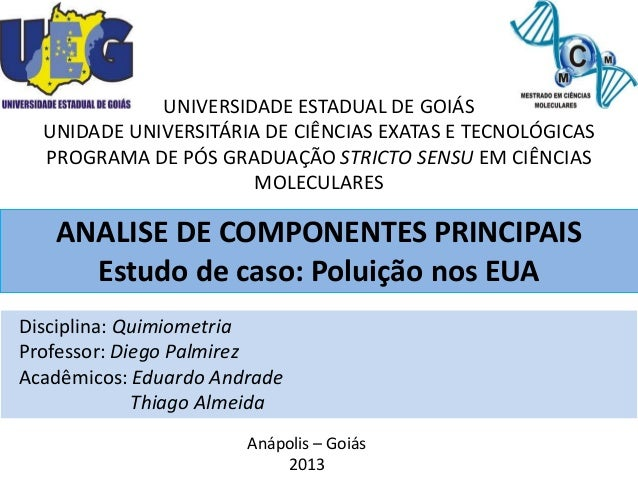 UNIVERSIDADE ESTADUAL DE GOIÁS UNIDADE UNIVERSITÁRIA DE CIÊNCIAS EXATAS E TECNOLÓGICAS PROGRAMA DE PÓS GRADUAÇÃO STRICTO S...