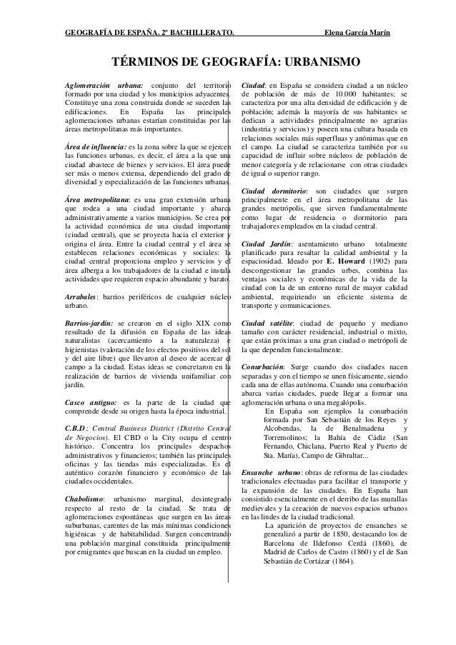 GEOGRAFÍA DE ESPAÑA. 2º BACHILLERATO. Elena García Marín TÉRMINOS DE GEOGRAFÍA: URBANISMO Aglomeración urbana: conjunto de...