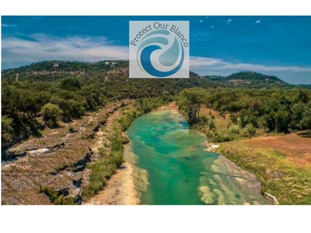 Protect Our Blanco Membership Meeting October 20th 2019 Water Quality Threats to the Blanco River from Wastewater Discharg...
