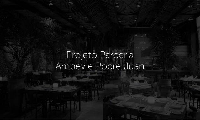 Projeto Parceria Ambev e Pobre Juan