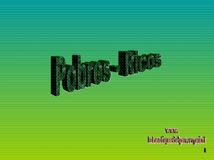 Pobres - Ricos www. laboutiquedelpowerpoint. com