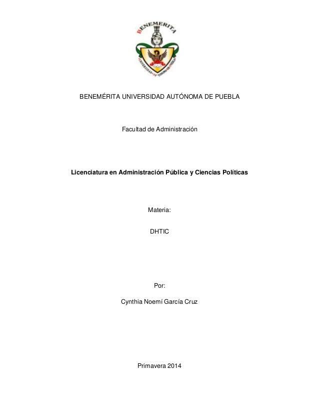 BENEMÉRITA UNIVERSIDAD AUTÓNOMA DE PUEBLA Facultad de Administración Licenciatura en Administración Pública y Ciencias Pol...