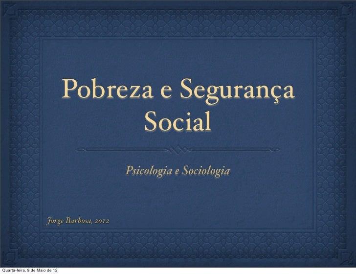 Pobreza e Segurança                                      Social                                             Psicologia e S...
