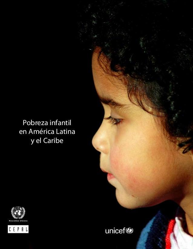 """2010                                                Pobreza infantil en América Latina y el Caribe   """"...invertir en los n..."""