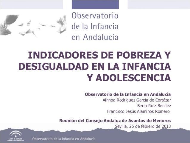INDICADORES DE POBREZA YDESIGUALDAD EN LA INFANCIA           Y ADOLESCENCIA                  Observatorio de la Infancia e...
