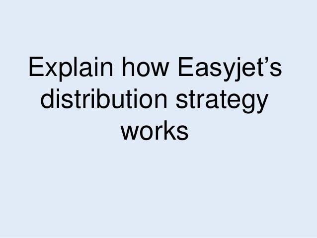 Explain how Easyjet's  distribution strategy  works
