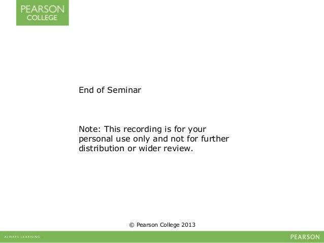 End of Seminar  Note: This recording is for your  personal use only and not for further  distribution or wider review.  © ...