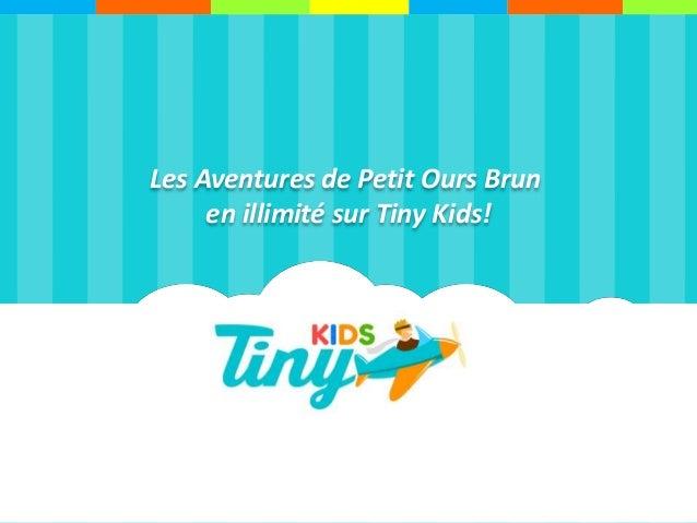 Les Aventures de Petit Ours Brun en illimité sur Tiny Kids!