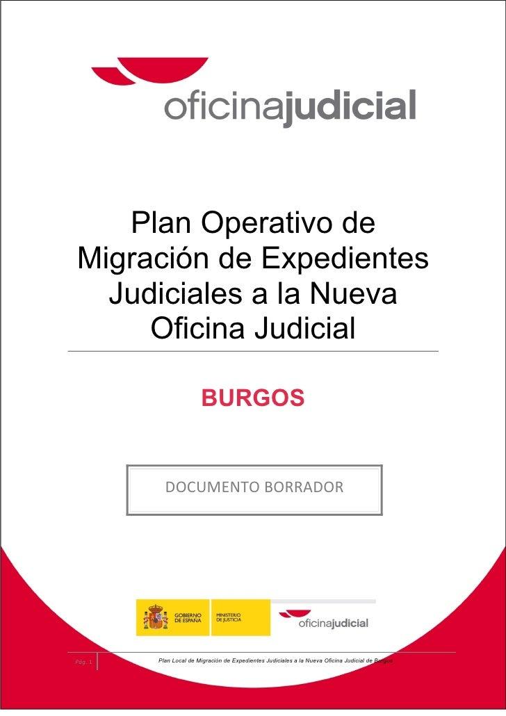 Plan Operativo de Migración de Expedientes   Judiciales a la Nueva      Oficina Judicial                          BURGOS  ...