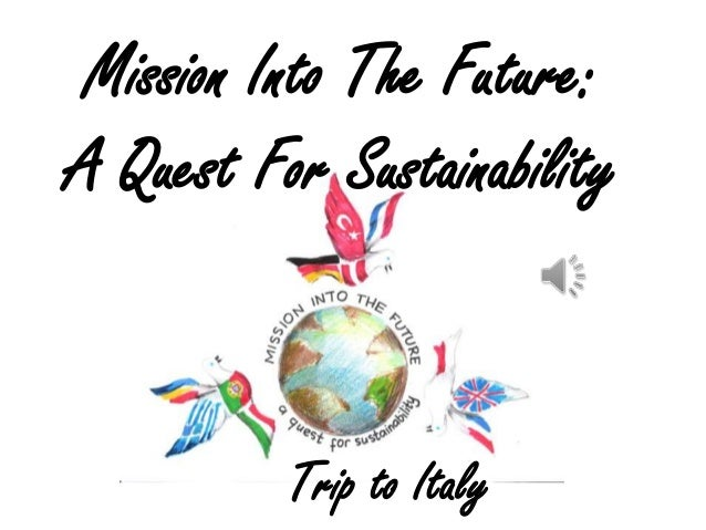 Mission Into The Future: A Quest For Sustainability  Trip to Italy