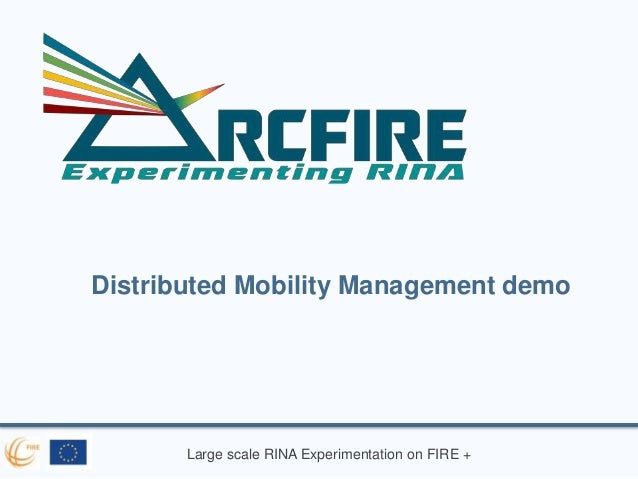 Large scale RINA Experimentation on FIRE + Distributed Mobility Management demo