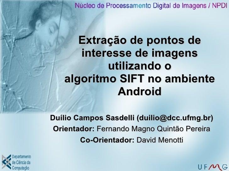 Extração de pontos de       interesse de imagens            utilizando o    algoritmo SIFT no ambiente              Androi...