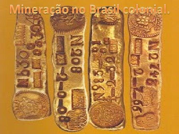 Na História do Brasil, o ciclo do ouro é compreendido como o período em quevigorou a extração e exportação do ouro como pr...