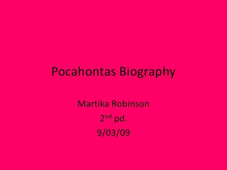 Pocahontas Biography M 1 R 1 1 1 1