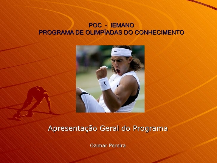 POC  -  IEMANO PROGRAMA DE OLIMPÍADAS DO CONHECIMENTO Apresentação Geral do Programa Ozimar Pereira