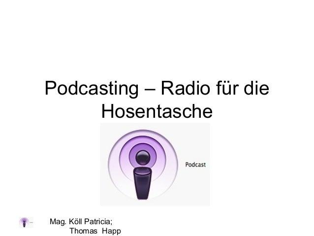 Mag. Köll Patricia; Thomas Happ Podcasting – Radio für die Hosentasche