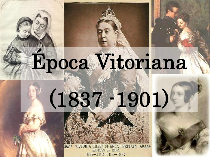 Época Vitoriana  (1837 -1901)