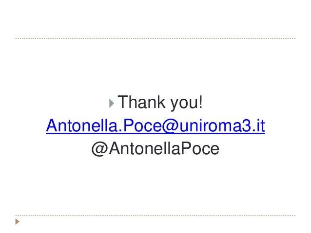  Thank you! Antonella.Poce@uniroma3.it @AntonellaPoce