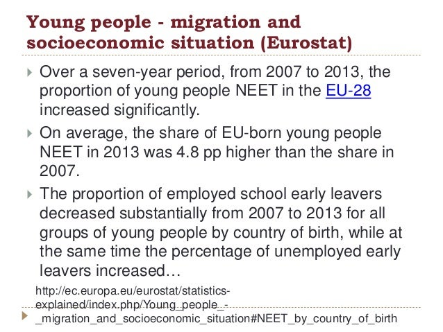 Young people - migration and socioeconomic situation (Eurostat)  Over a seven-year period, from 2007 to 2013, the proport...