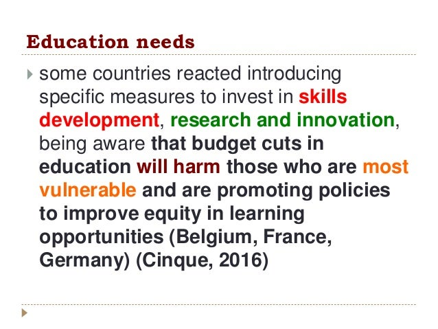 Education needs  some countries reacted introducing specific measures to invest in skills development, research and innov...