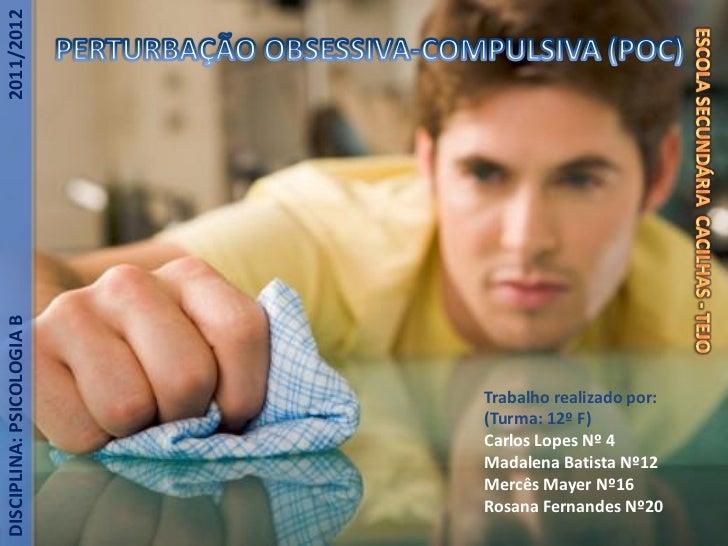 2011/2012DISCIPLINA: PSICOLOGIA B                           Trabalho realizado por:                           (Turma: 12º ...