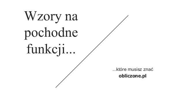 Wzory na pochodne funkcji... ...które musisz znać obliczone.pl