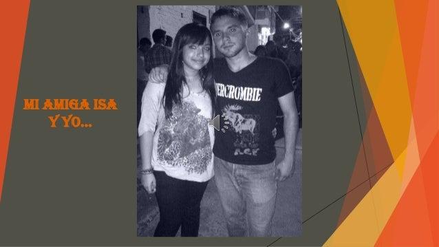 Mi amiga ISA y yo…