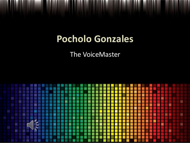 Pocholo Gonzales  The VoiceMaster