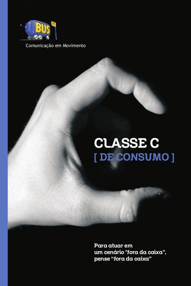 Comunicação em Movimento                           CLASSE C                           [ DE CONSUMO ]                      ...