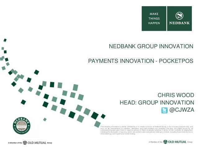 The following information is strictly confidential, is to remain in-house at Nedbank Group, is for in-house purposes only,...