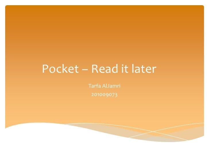 Pocket – Read it later        Tarfa AlJamri         201009073