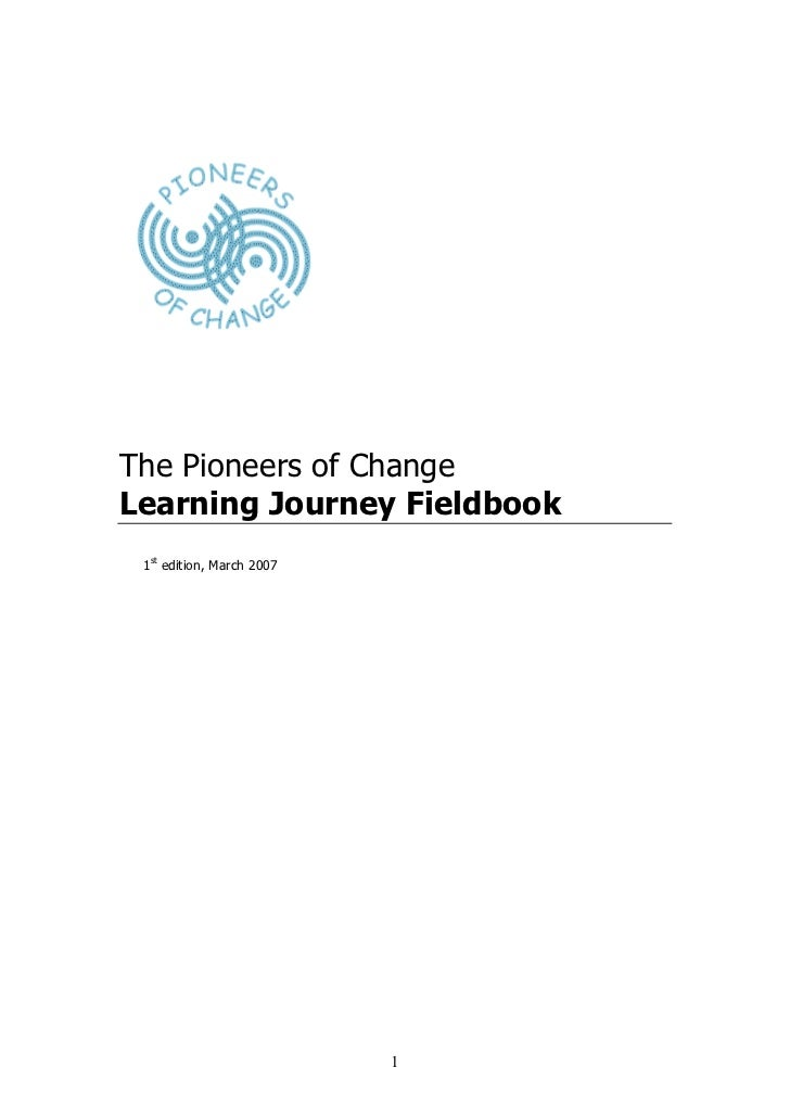 The Pioneers of ChangeLearning Journey Fieldbook 1st edition, March 2007                           1