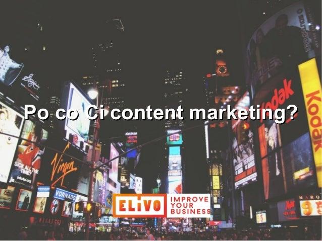 Po co Ci content marketing?Po co Ci content marketing?
