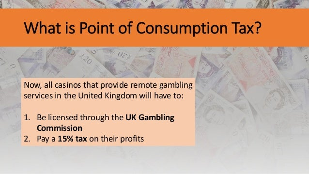 Uk betting point of consumption tax pros every craps betting