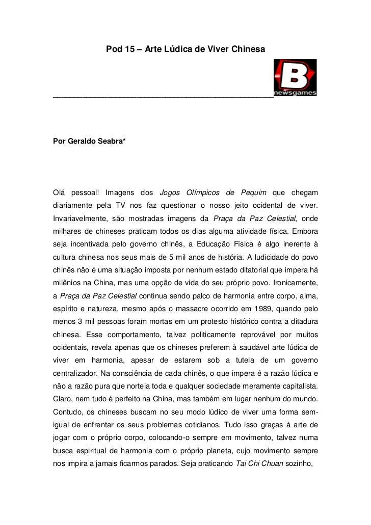 Pod 15 – Arte Lúdica de Viver Chinesa     _____________________________________________________     Por Geraldo Seabra*   ...