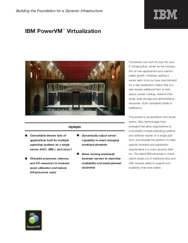 Building the Foundation for a Dynamic Infrastructure                                   ™     IBM PowerVM Virtualization   ...