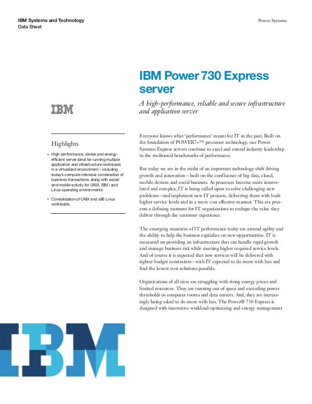 IBM Systems and Technology Data Sheet Power Systems IBM Power 730 Express server A high-performance, reliable and secure i...