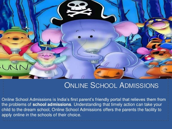 ONLINE SCHOOL ADMISSIONSOnline School Admissions is India's first parent's friendly portal that relieves them fromthe prob...