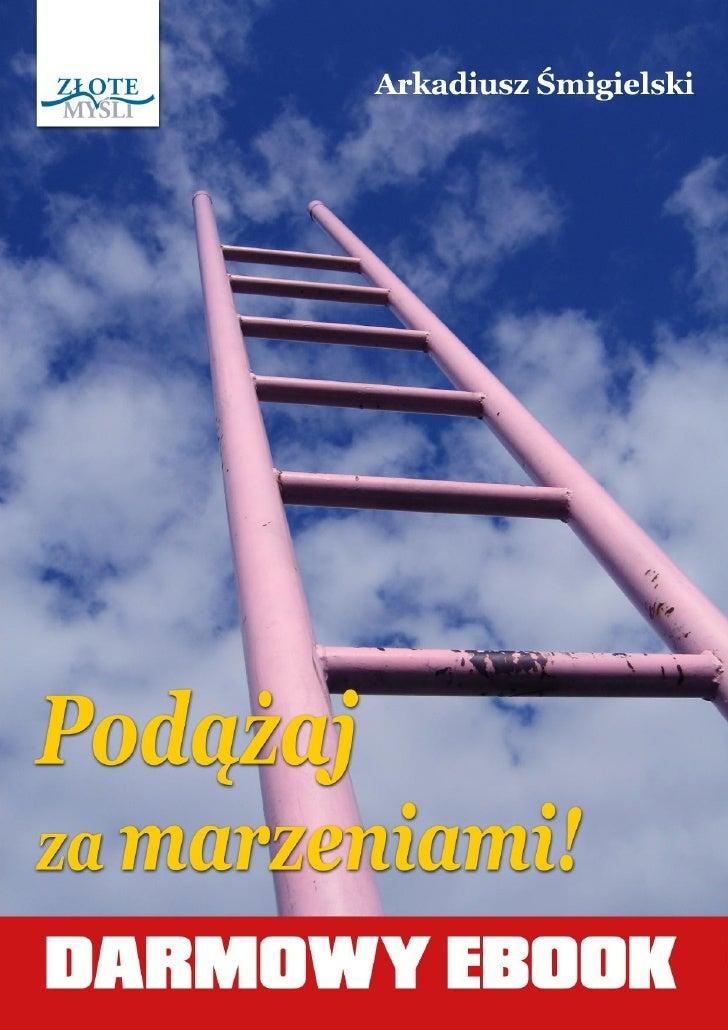 © Copyright for Polish edition by Arkadiusz Śmigielski & ZloteMysli.pl   Data: 18.4.2009                      Darmowa publ...
