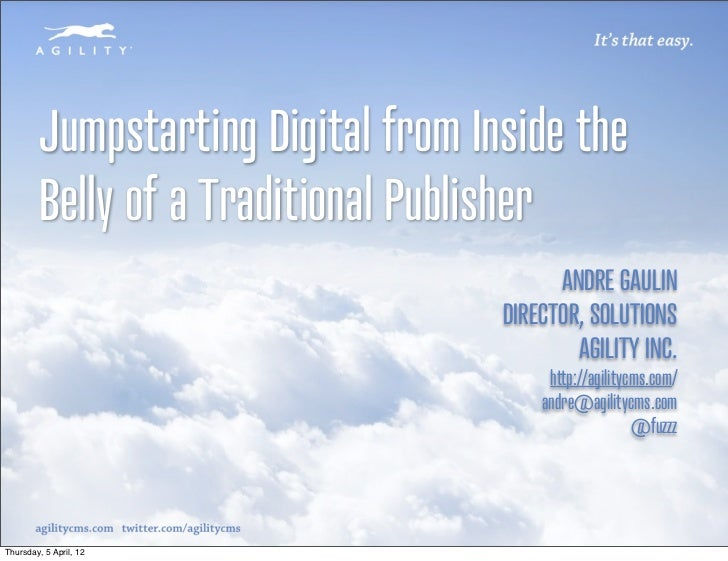 Jumpstarting Digital from Inside the         Belly of a Traditional Publisher                                           AN...