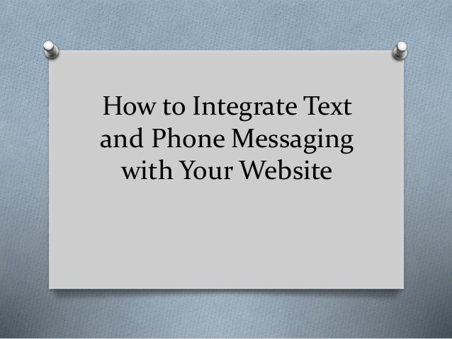 How to Integrate Text and Phone Messaging with Your Website