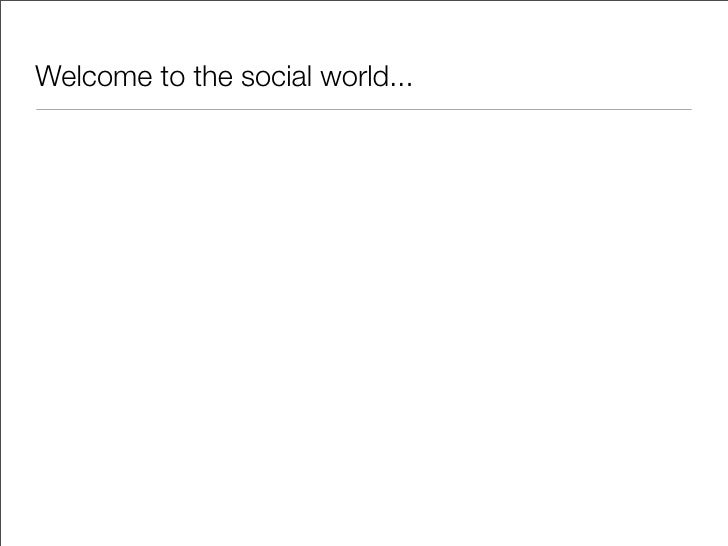 Welcome to the social world...