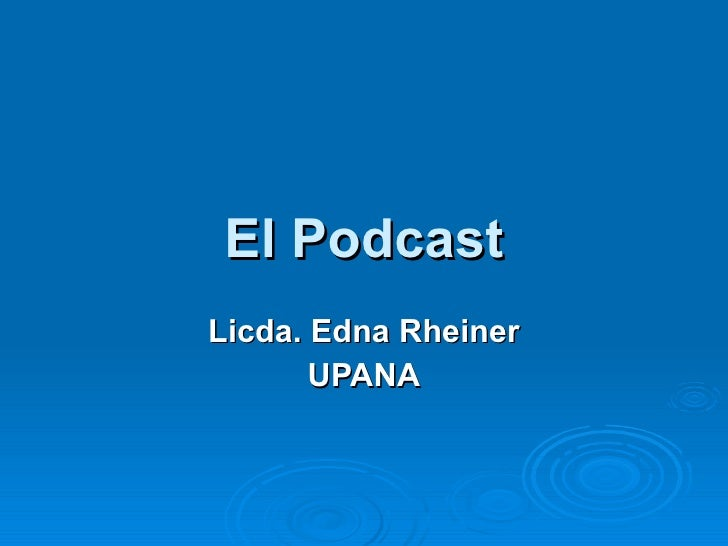 El Podcast Licda. Edna Rheiner UPANA