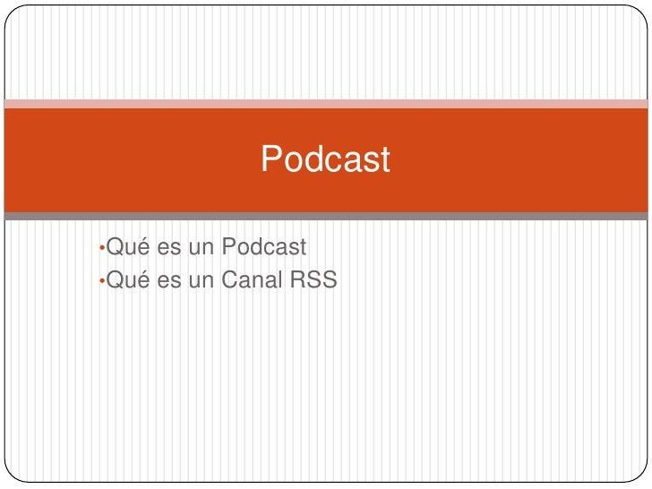 <ul><li>Qué es un Podcast