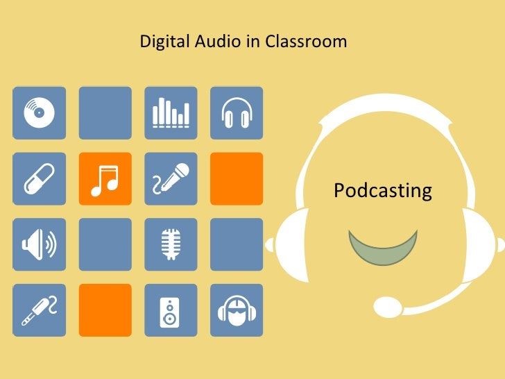 Digital Audio in Classroom<br />Podcasting<br />