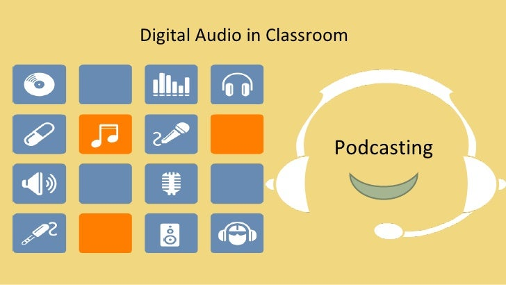 Podcasting Digital Audio in Classroom