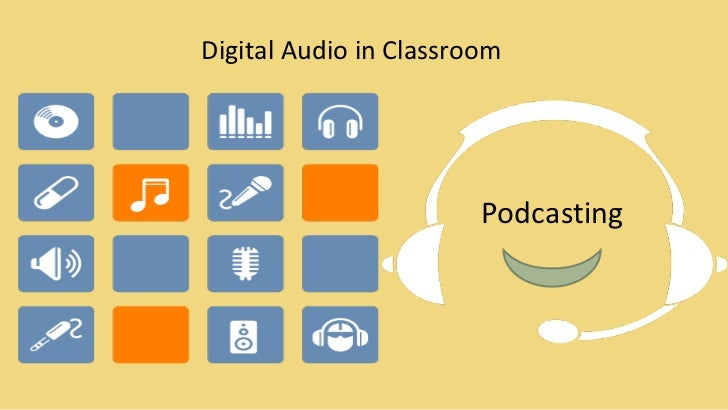 Podcasting Digital Audio in Classroom